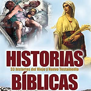 Historias Biblicas (Texto Completo) [Bible Stories ] Audiobook