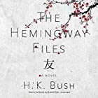The Hemingway Files: A Novel Hörbuch von H. K. Bush Gesprochen von: Joe Barrett, Andrew Eiden