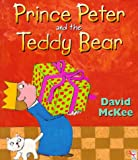 Prince Peter and the Teddy Bear (Red Fox Picture Book) (0099267284) by McKee, David