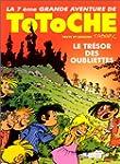 Totoche, tome 7 : Le Tr�sor des oubli...