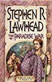 The Paradise War (Song of Albion, Volume 1) (031021792X) by Lawhead, Stephen R.