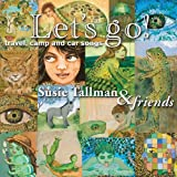 echange, troc Susie Tallman & Friends - Let's Go Travel Camp & Car Songs