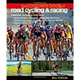 The Complete Book of Road Cycling & Racing: A Manual for the Dedicated Riderby Willard Peveler