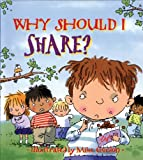 Why Should I Share? (Why Should I? Books)