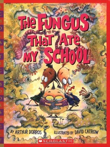 The Fungus That Ate My School (Scholastic Bookshelf)