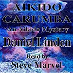Aikido Carumba: An Aikido Mystery: The Aikido Mysteries, Book 6 | Daniel Linden