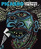 img - for Picasso: Challenging the Past (National Gallery London) book / textbook / text book