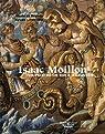 Isaac Moillon (1614-1673), un peintre du roi à Aubusson