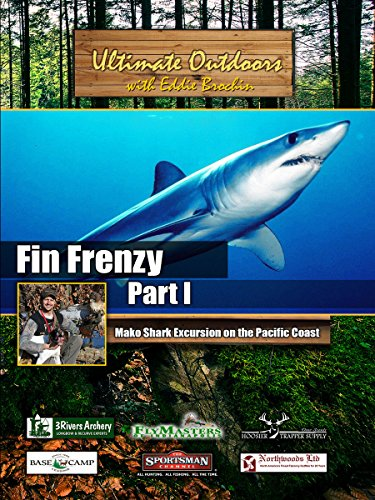 Ultimate Outdoors with Eddie Brochin Fin Frenzy