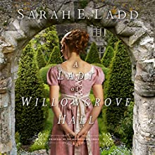 A Lady at Willowgrove Hall: Whispers On The Moors, Book 3 (       UNABRIDGED) by Sarah Ladd Narrated by Carmel O'Donovan