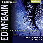 The Empty Hours: An 87th Precinct Novel, Book 15 (       UNABRIDGED) by Ed McBain Narrated by Dick Hill