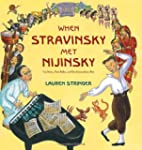 When Stravinsky Met Nijinsky: Two Art...