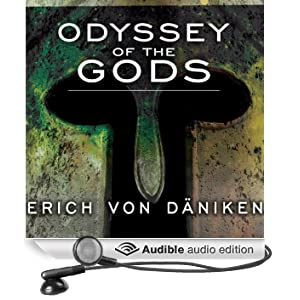 Odyssey of the Gods: The History of Extraterrestrial Contact in Ancient Greece (Unabridged)