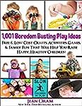1,001 Boredom Busting Play Ideas: Fre...
