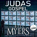 The Judas Gospel: A Novel Audiobook by Bill Myers Narrated by Bill Myers