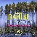 Heilungsrituale Hörbuch von Ruediger Dahlke Gesprochen von: Ruediger Dahlke