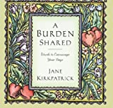 A Burden Shared (1576733157) by Kirkpatrick, Jane