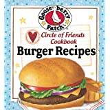 Circle of Friends Cookbook - 25 Burger Recipes ~ Gooseberry Patch