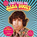 They Call Me Baba Booey (       UNABRIDGED) by Gary Dell'Abate, Chad Millman Narrated by Gary Dell'Abate