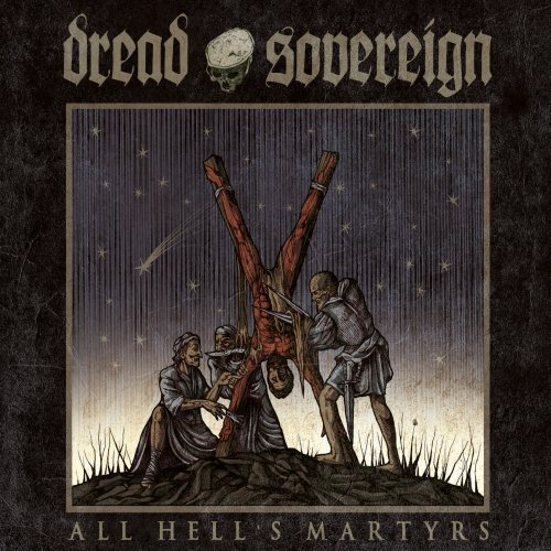 Dread Sovereign – All Hells Martyrs – CD – FLAC – 2014 – SCORN