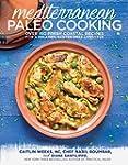 Mediterranean Paleo Cooking: Over 150...