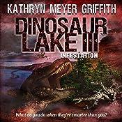 Infestation: Dinosaur Lake 3 | Kathryn Meyer Griffith