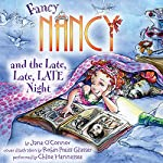 Fancy Nancy and the Late, Late, LATE Night | Jane O'Connor