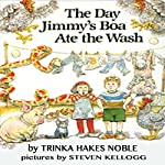 The Day Jimmy's Boa Ate the Wash | Trinka Hakes Noble