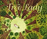The Tree Lady: The True Story of How...