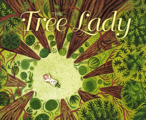 The-Tree-Lady-The-True-Story-of-How-One-Tree-Loving-Woman-Changed-a-City-Forever