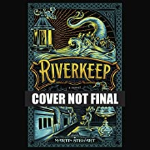 Riverkeep Audiobook by Martin Stewart Narrated by James Cosmo