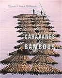 echange, troc Tiziana Baldizzone, Gianni Baldizzone - Caravanes de bambous