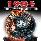 1984: The New World Order Radio/TV von Christopher Turner Gesprochen von: David Icke, Michael Tsarion, Jim Marrs, Peter Taylor, Greg Nikolettos, Philip Gardiner