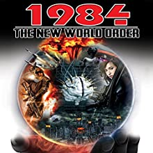 1984: The New World Order  by Christopher Turner Narrated by David Icke, Michael Tsarion, Jim Marrs, Peter Taylor, Greg Nikolettos, Philip Gardiner