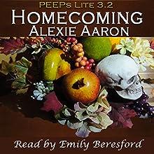 Homecoming: PEEPs Lite 3.2 | Livre audio Auteur(s) : Alexie Aaron Narrateur(s) : Emily Beresford