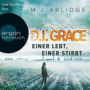 Einer lebt, einer stirbt (D. I. Grace 1) Hörbuch