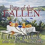 Fate of the Fallen: Hope Street Church Mysteries, Book 5 | Ellery Adams,Elizabeth Lockard