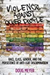 Violence against Queer People Race, C...