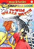 img - for The Wild Whale Watch (The Magic School Bus Chapter Book, No. 3) book / textbook / text book
