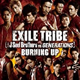 EXILE TRIBE「BURNING UP」