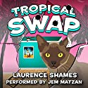 Tropical Swap: Key West Capers, Book 10 Audiobook by Laurence Shames Narrated by Jem Matzan