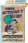 Harness Astrology's Bad Boy: A Handbo...