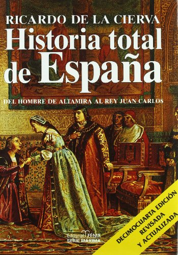Historia total de Espana / Total History of Spain: Del hombre de Altamira al Rey Juan Carlos: Lecciones amenas de historia profunda / From the Man of. Pleasant Lessons of P (Spanish Edition)