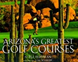 img - for Arizona's Greatest Golf Courses book / textbook / text book