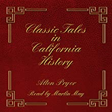 Classic Tales in California History | Livre audio Auteur(s) : Alton Pryor Narrateur(s) : Marlin May