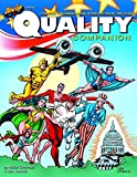 img - for The Quality Companion: Celebrating the Forgotten Publisher of Plastic Man book / textbook / text book