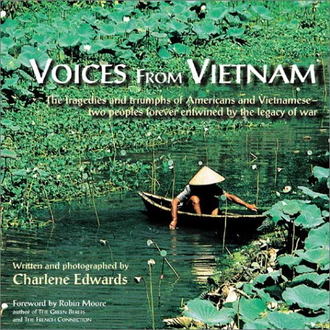 Image of Voices from Vietnam: The Tragedies and Triumphs of Americans and Vietnamese--Two Peoples Forever Entwined by the Legacy of War