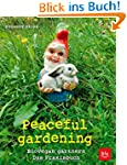 Peaceful gardening: Biovegan g�rtnern...