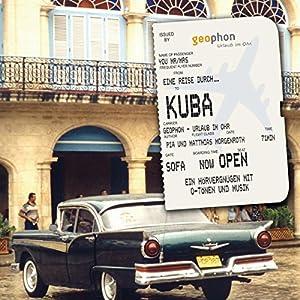 Eine Reise durch Kuba Hörbuch