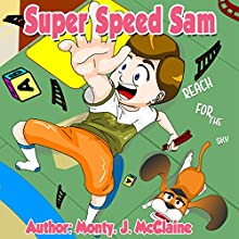 Reach for the Sky: Super Speed Sam, Book 2 Audiobook by Monty J McClaine Narrated by Millian Quinteros